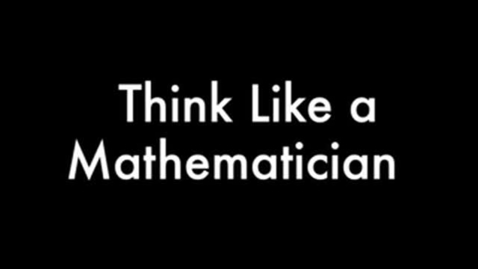 Thumbnail for entry Think Like a Mathematician Video Lesson
