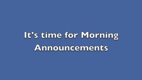 Thumbnail for entry Morning Annoucements 2