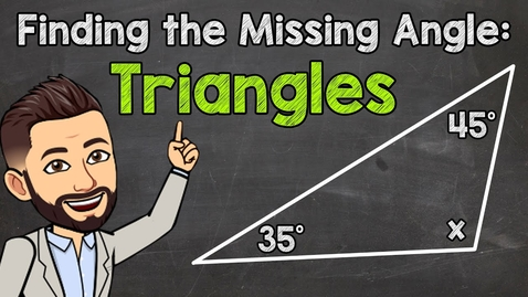 Thumbnail for entry How to Find the Missing Angle of a Triangle | Math with Mr. J
