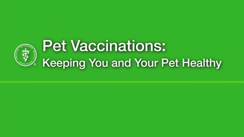 Thumbnail for entry Pet Vaccinations: Keeping You and Your Pet Healthy