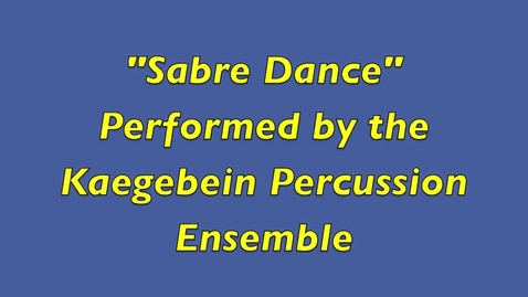 Thumbnail for entry Sabre Dance - Kaegebein Percussion Ensemble