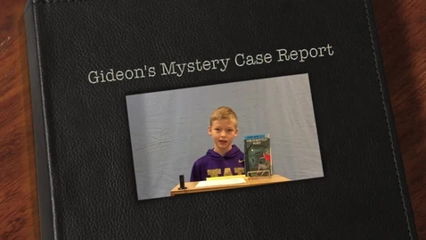 Thumbnail for entry Gideon's Mystery Case Report