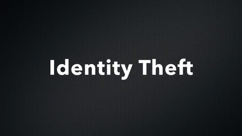 Thumbnail for entry ID Theft PSA