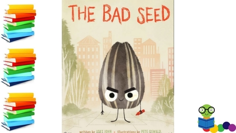 Thumbnail for entry The Bad Seed - Kids Books Read Aloud