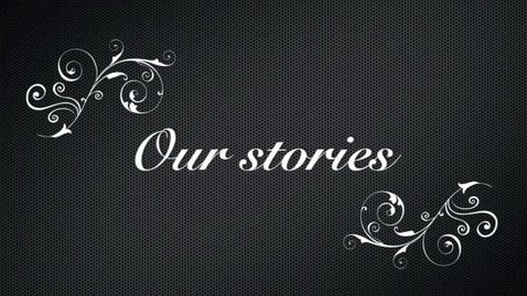 Thumbnail for entry Our Stories