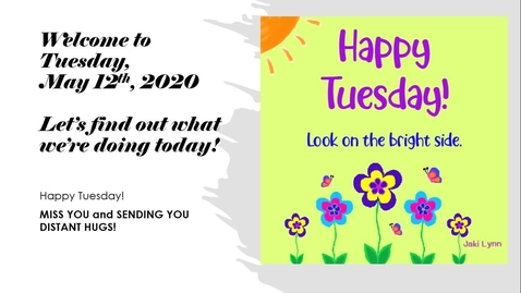 Thumbnail for entry Morning Message Tuesday, May 12th.webm