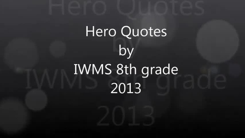 Thumbnail for entry 8th Grade Hero Quotes 2013