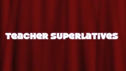 Thumbnail for entry Teacher Superlatives
