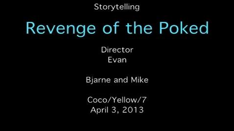 Thumbnail for entry Storytelling - Revenge of the Poked