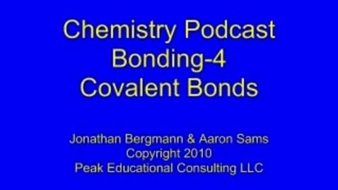 Thumbnail for entry Bonding4 Covalent Bonding