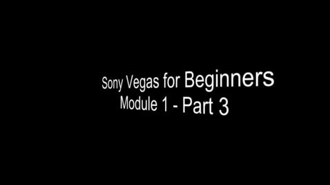 Thumbnail for entry Part 3- Sony Vegas for Beginners