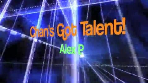 Thumbnail for entry Chan's Got Talent - Alex P.