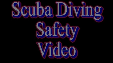 Thumbnail for entry Scuba Diving Safety Movie
