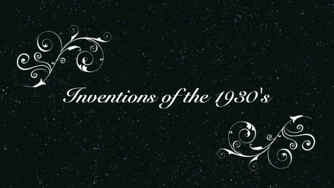 Thumbnail for entry inventions of the 1930's