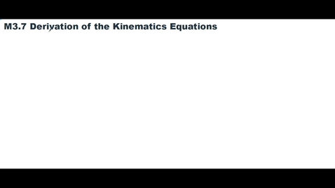 Thumbnail for entry Clip of M3.7 Derivation of Kinematics Equations