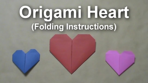 Thumbnail for entry Origami Heart (Folding Instructions)