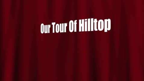 Thumbnail for entry Our Tour of Hilltop