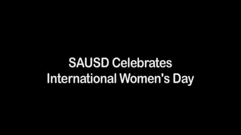Thumbnail for entry SAUSD International Women's Day Interviews March 8, 2013