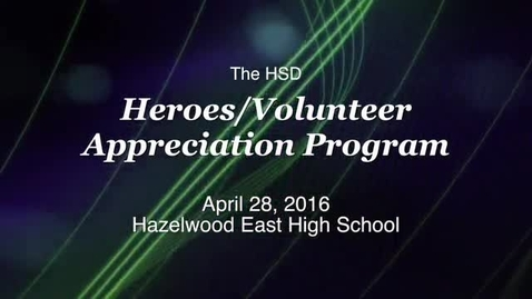 Thumbnail for entry HSD Heroes/Volunteer Appreciation Program 2016