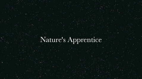 Thumbnail for entry The Nature's Apprentice
