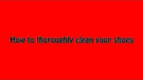 Thumbnail for entry How to thoroughly clean your shoes