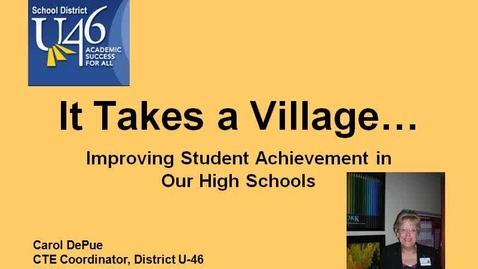 "Thumbnail for entry Illinois School District U-46: ""It Takes a Village...Improving School Achievement"""