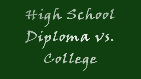 Thumbnail for entry Diploma vs. College