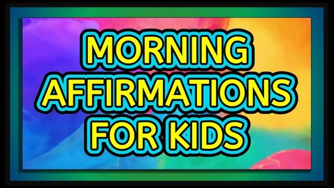 Thumbnail for entry 33 POSITIVE AFFIRMATIONS FOR KIDS SELF ESTEEM - (WATCH AT LEAST ONCE A DAY!) | SandZ Affirmations
