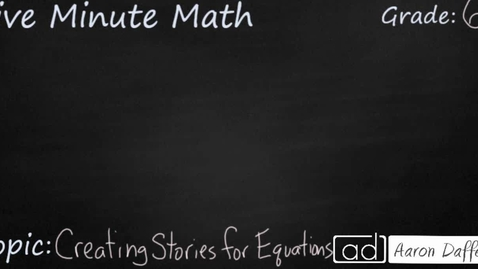 Thumbnail for entry 6th Grade Math Creating Stories for Equations