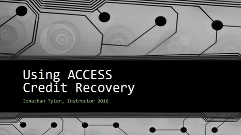 Thumbnail for entry Using ACCESS Credit Recovery Course