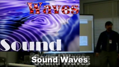 Thumbnail for entry Introduction to Sound waves