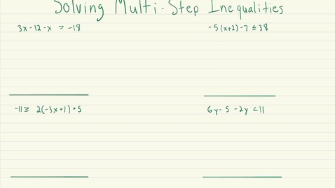 Thumbnail for entry Solving Multi-Step Inequalities