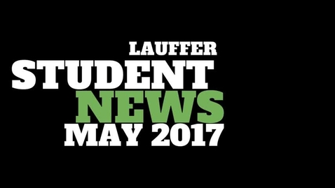 Thumbnail for entry Lauffer Student News May 2017