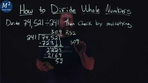 Thumbnail for entry How to Divide Whole Numbers | 74,521÷241 | Part 6 of 6 | Minute Math