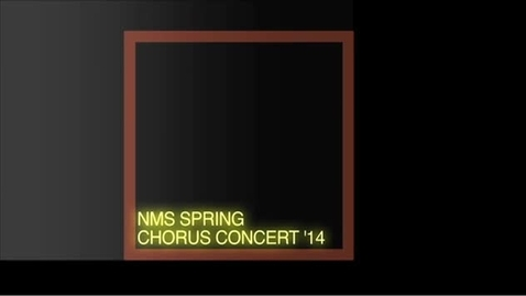 Thumbnail for entry NMS Spring Chorus Concert 2014