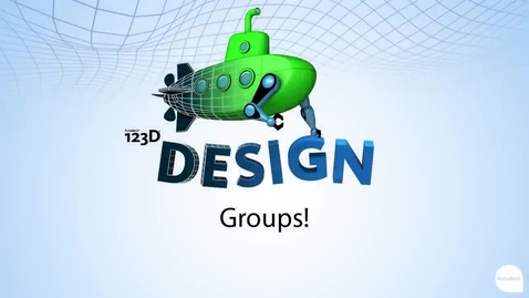 Thumbnail for entry 123D Design - Grouping Objects