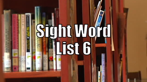 Thumbnail for entry Sight Words List 6
