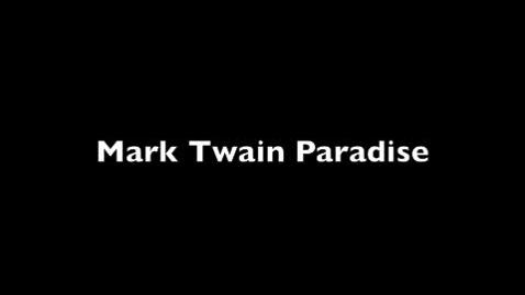 Thumbnail for entry Mark Twain Paradise