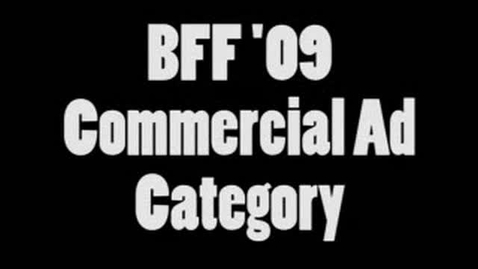 Thumbnail for entry BFF 09 Commercial Advertisement Entries