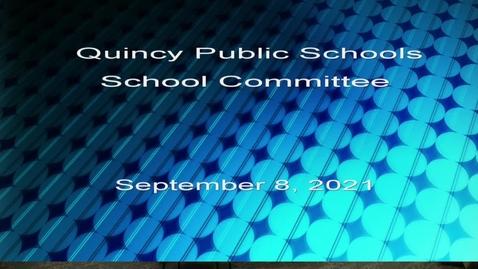 Thumbnail for entry School Committee Septemebr 8, 2021