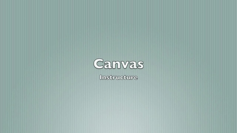 Thumbnail for entry Brief Demo of Instructure Canvas