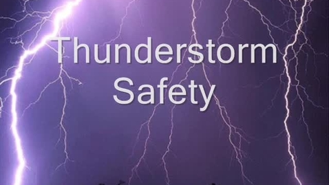 Thumbnail for entry Campbell-Thunder Storm Safety