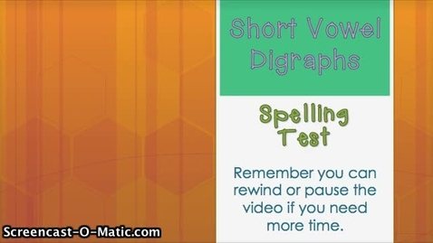 Thumbnail for entry 5.5- Short Vowel Digraphs
