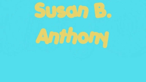 Thumbnail for entry Susan B. Anthony