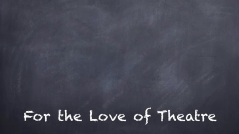 Thumbnail for entry For the Love of Theatre