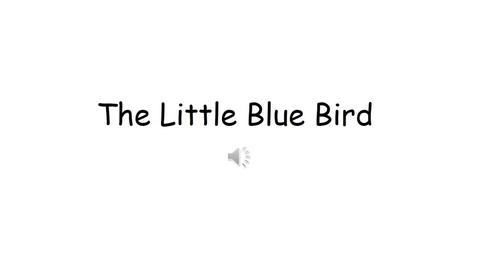 Thumbnail for entry The Little Blue Bird