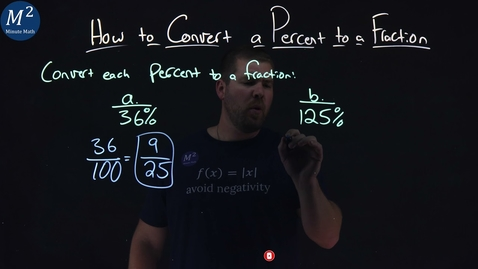 Thumbnail for entry How to Convert a Percent to a Fraction   Part 1 of 2   Convert 36% and 125% to a Fraction