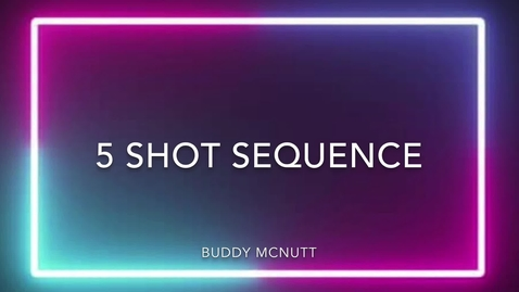 Thumbnail for entry 5-Shot Sequence Video