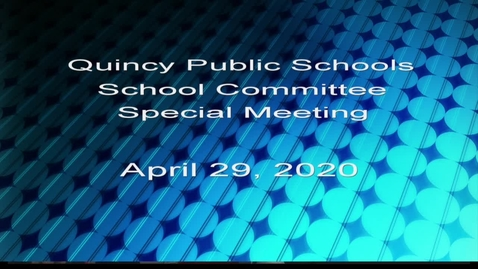 Thumbnail for entry Quincy School Committee April 29, 2020b