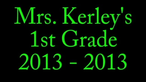 Thumbnail for entry Mrs. Kerley First Grade 2012-2013